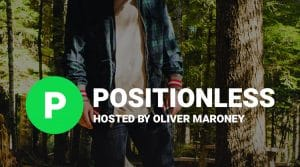 Positionless Podcast by Oliver Maroney