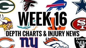 NFL Week 16 Depth Chart & Injury News