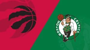 Toronto Raptors vs Boston Celtics 8/30/20: Starting Lineups, Matchup Preview, Betting Odds