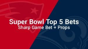 Los Angeles Rams vs. New England Patriots Super Bowl 53 Top 5 Bets