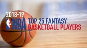Top 25 Fantasy Basketball Players Of 2018-19