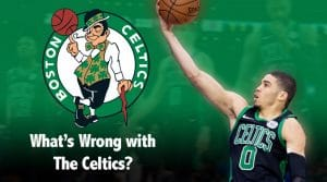 What's Wrong with the Boston Celtics?