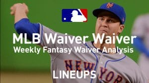 MLB Fantasy Baseball Waiver Wire Pickups: Week 22