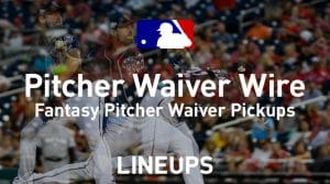 MLB Waiver Wire Pitcher Pickups Week 17