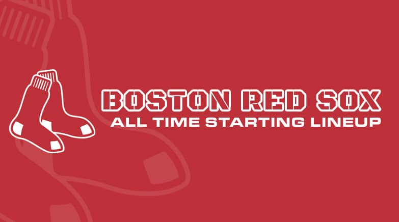boston red sox - all time starting lineup