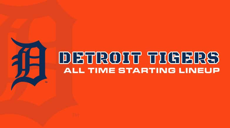 detroit tigers - all time starting lineup