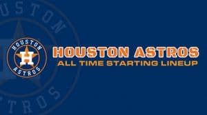 Houston Astros All-Time Starting Lineup/Roster
