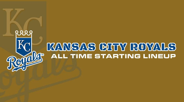 kc royals - all time starting lineup
