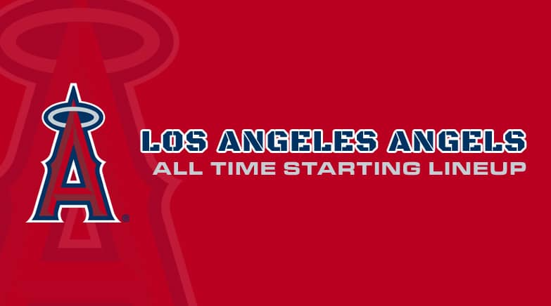 la angels - all time starting lineup