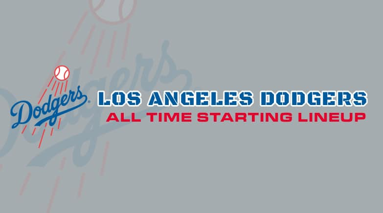 la dodgers - all time starting lineup