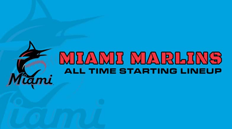 miami marlins - all time starting lineup
