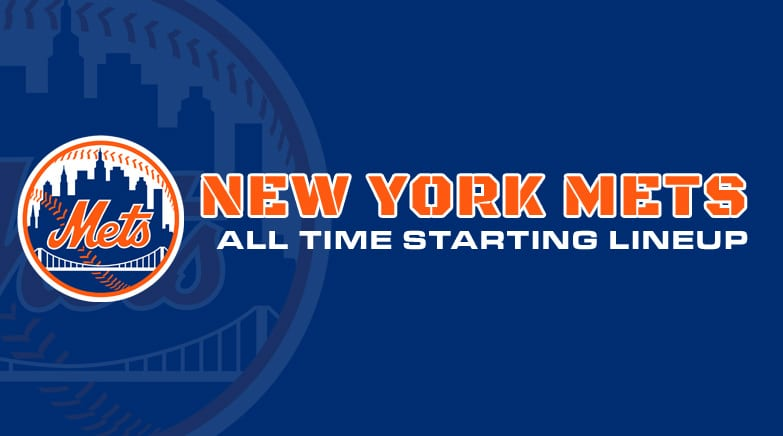 new york mets - all time starting lineup