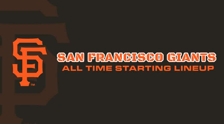 sf giants - all time starting lineup