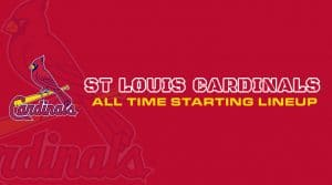 St. Louis Cardinals All-Time Starting Lineup/ Roster