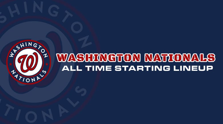 washington nationals - all time starting lineup