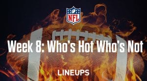 NFL Week 8: Who's Hot Who's Not