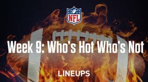 NFL Week 9: Who's Hot, Who's Not