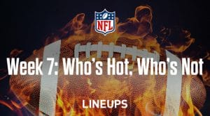 Week 7 NFL Who's Hot Who's Not