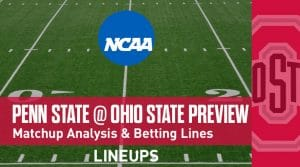 Penn State @ Ohio State (11/23/19): Matchup Analysis, Betting Lines