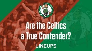 Is This a Mirage? Are The Boston Celtics a True Contender?