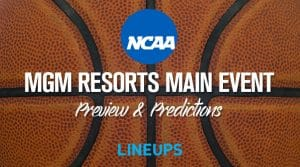 MGM Resorts Main Event (11/24-26): College Basketball Preview and Predictions
