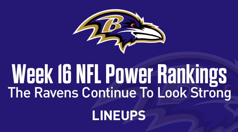 Week 16 Nfl Power Rankings The Ravens Continue To Look Strong