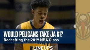 Redrafting the Top Ten 2019 NBA Draft Picks: Would Pelicans Take Ja?