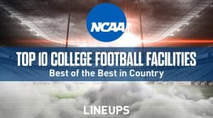 Top 10 Best College Football Facilities In The Country