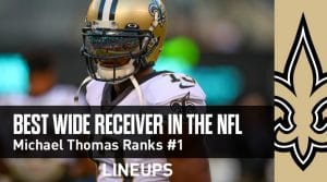 Best WR in NFL – Michael Thomas on the Saints Ranks #1