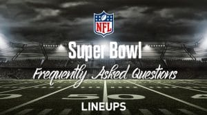 Super Bowl Frequently Asked Questions