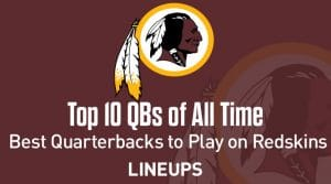 Top 10 Greatest Redskins QBs of All Time