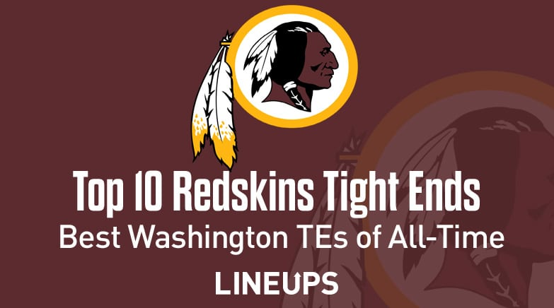 top 10 redskins tight ends all time