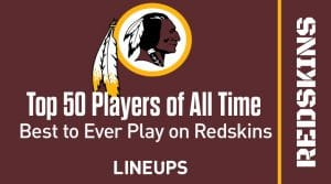 Top 50 Washington Redskins Players of All Time