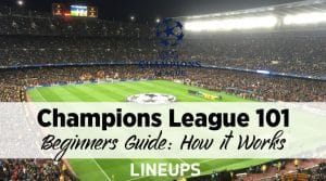 Champions League 101 Beginner's Guide: How it Works