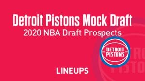 Detroit Pistons Mock Draft 2020: Prospects to Watch