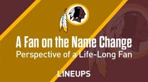 A Fan's Perspective on the Redskins Name Change