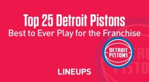 Top 25 Detroit Pistons of All-Time