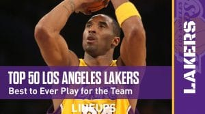 Top 50 Greatest Los Angeles Lakers Players of All-Time
