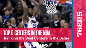 Top 5 Centers in the NBA: Trust the Process