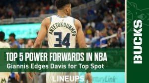 Top 5 Power Forwards in the NBA: Giannis Edges Davis