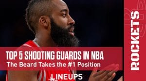 Top Five Shooting Guards in the NBA: The Beard Goes #1