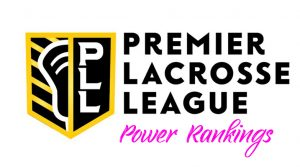 Premier Lacrosse League Power Rankings