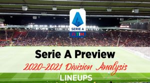 2020-2021 Serie A Rankings & Preview: Juventus to Continue Domination