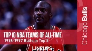 Top 10 NBA Teams Of All-Time