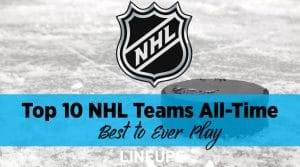 Top 10 NHL Teams of All-Time