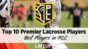Top 10 Best Premier Lacrosse Players