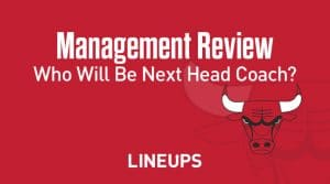 Chicago Bulls Management Review: Who Will Be Next Head Coach of the Chicago Bulls?