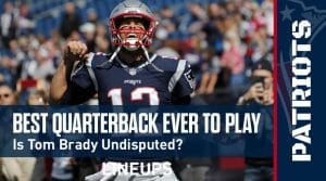 Best Quarterback in NFL History: Could Tom Brady be dethrowned?