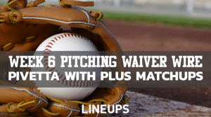 MLB Week 6 Pitching Waiver Wire: Roster These Two-Start Veterans With Great Matchups