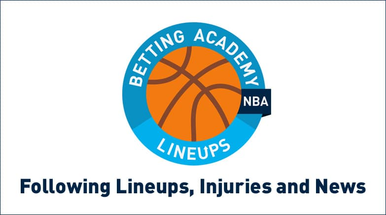 betting academy lesson following lineups injuries
